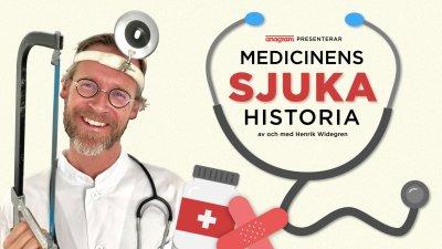 Medicinens sjuka historia – av och med Henrik Widegren